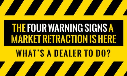 The Four Warning Signs A Market Retraction Is Here—What's A Dealer To Do?